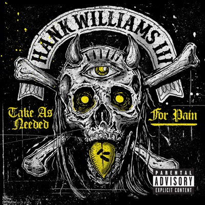 Take As Needed For Pain - Hank Williams III