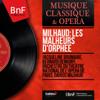 Milhaud: Les malheurs d'Orphée (Mono Version) - Jacqueline Brumaire, Bernard Demigny, Orchestre du Théâtre National de l'Opéra de Paris & Darius Milhaud