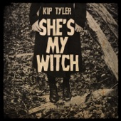 Kip Tyler - She's My Witch