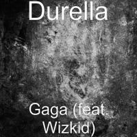 Durella - Gaga (feat. Wizkid) - Single