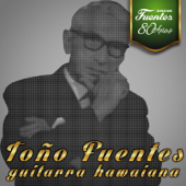 Discos Fuentes - 80 Años: Toño Fuentes y Su Guitarra Hawaiana