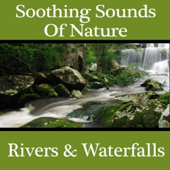 Soothing Sounds of Nature: Rivers & Waterfalls