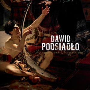 Dawid Podsiadło - Annoyance and Disappointment