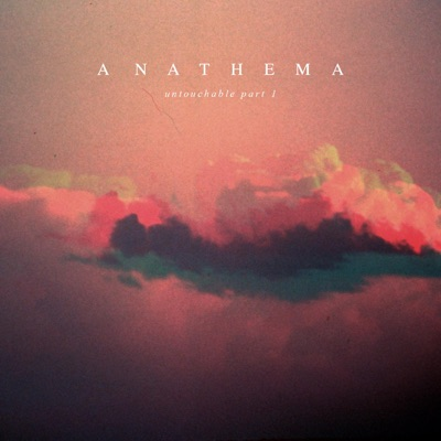 Untouchable, Pt. 1 - Single - Anathema