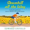 Edward Enfield - Downhill All the Way (Unabridged) artwork