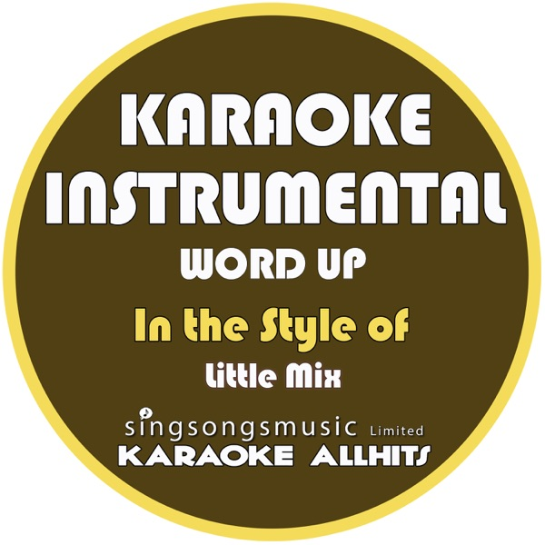 Word Up (In the Style of Little Mix) [Karaoke Instrumental Version] - Single