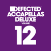 Defected Accapellas Deluxe, Vol. 12 - Various Artists