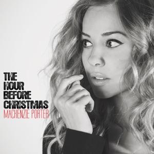 MacKenzie Porter - The Hour Before Christmas