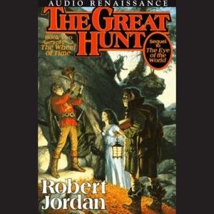 The Great Hunt: Book Two of the Wheel of Time (Unabridged) - Robert Jordan audiobook, mp3