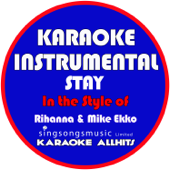 Stay (In the Style of Rihanna & Mikky Ekko) [Karaoke Instrumental Version]