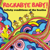 Across the Universe - Rockabye Baby!