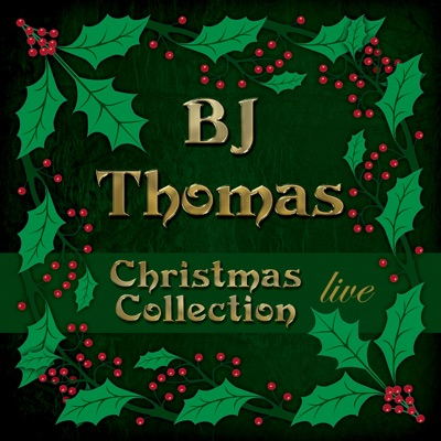 Christmas Collection (Live) - B. J. Thomas