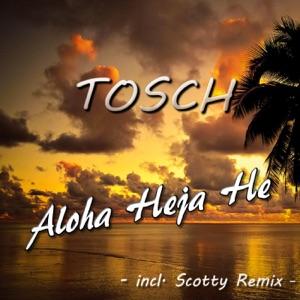 Tosch - Aloha Heja He (Radiomix)