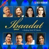 Ibaadat - A Beating Heart of Ghazals
