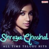 Shreya Ghoshal: All Time Telugu Hits