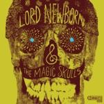 Lord Newborn & The Magic Skulls - Ancient Scrolls