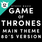 Steve Duzz - Game of Thrones Main Theme (80's Version)