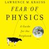 Lawrence M. Krauss - Fear of Physics (Unabridged)  artwork