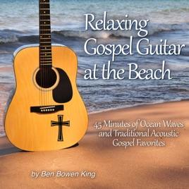 Relaxing Gospel Guitar at the Beach by Ben Bowen King on Apple Music