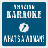What's a Woman? (Karaoke Version) [Originally Performed By Vaya Con Dios]