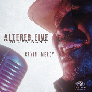 Altered Five Blues Band - Cryin' Mercy