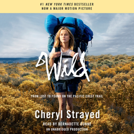 Wild: From Lost to Found on the Pacific Crest Trail (Oprah's Book Club 2.0) (Unabridged) audiobook