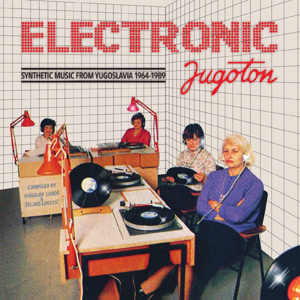 Electronic Jugoton - Synthetic Music From Yugoslavia 1964-1989 par Razni Izvođači sur Apple Music