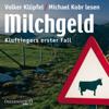 Milchgeld: Kommissar Kluftinger 1 - Volker Klüpfel & Michael Kobr