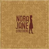 Nora Jane Struthers - Build You a House