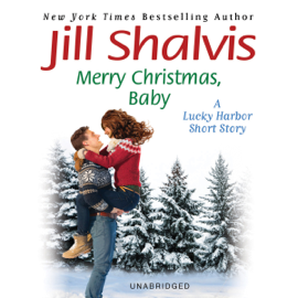 Merry Christmas, Baby: A Lucky Harbor Short Story (Unabridged) audiobook