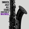 Smooth Jazz All Stars Renditions of Maxwell