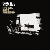 Ivan & Alyosha - Tears in Your Eyes