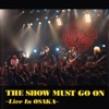 THE SHOW MUST GO ON~Live In OSAKA~完全生産盤 ジャケット写真