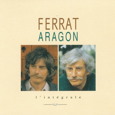Ferrat chante Aragon: L'intégrale - Jean Ferrat