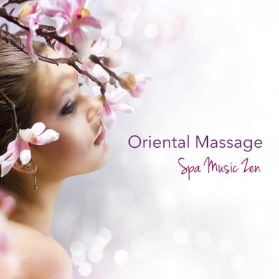 Oriental Massage Spa Music Zen - Natural Relaxing Music & Chillout