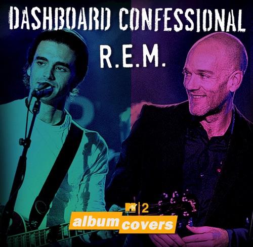 Dashboard Confessional & Michael Stipe - MTV2 Album Covers: Dashboard Confessional & REM - EP