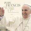 Papa Francesco: Svegliatevi! (Album musicale con le sue parole e preghiere) - Various Artists