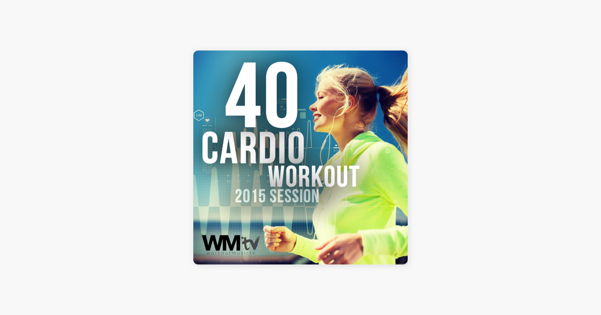 40 Cardio Workout 2015 Session (Unmixed Compilation for Fitness & Workout  135 - 150 BPM) by Various Artists