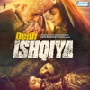 Dedh Ishqiya (Original Motion Picture Soundtrack)