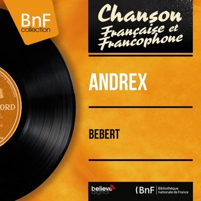 Bébert (feat. Jacques-Henri Rys et son orchestre) [Mono Version] - EP - Andrex