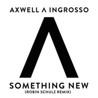 Descargar mp3  Something New (Robin Schulz Remix) - Axwell Λ Ingrosso