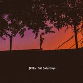 JOBA - Sad Saturdays