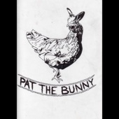 Pat The Bunny - Of Ballots and Barricades