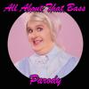 All About That Bass Parody - Bart Baker