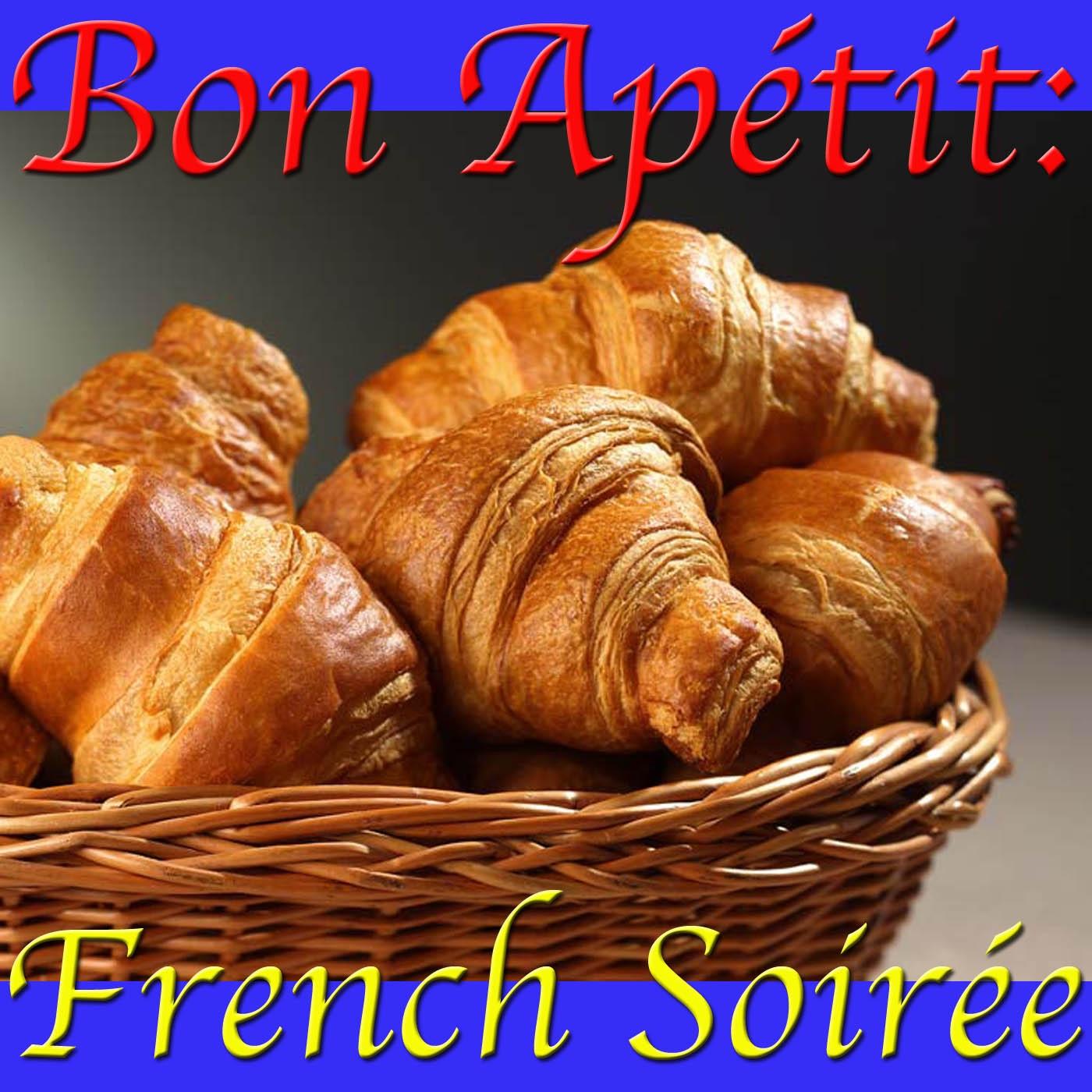 Bon Apétit: French Soirée