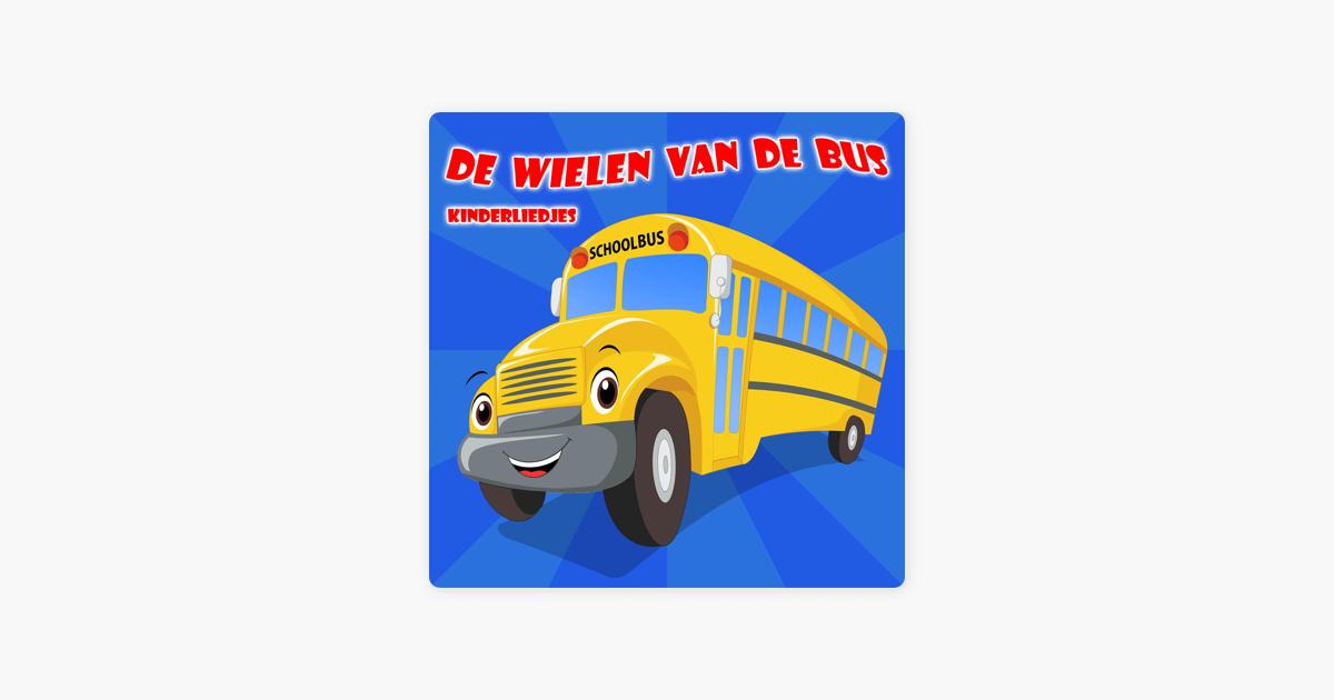 De Wielen Van De Bus Kinderliedjes Single By De Kinderliedjes
