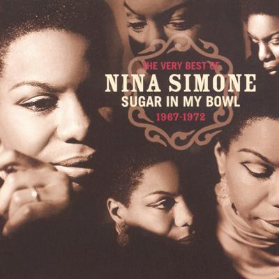 I Want a Little Sugar In My Bowl - Nina Simone song