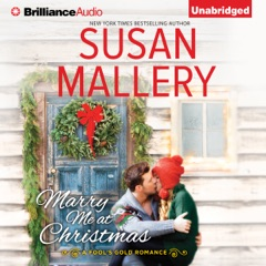 Marry Me at Christmas: A Fool's Gold Romance, Book 19 (Unabridged)