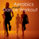 Aerobic Music Workout - Aerobics & Dance Workout – Dance Electro Music and Workout Songs 4 Aerorobic Exercise, Aerobic Fitness, Aerobic Step & Cardio