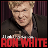 A Little Unprofessional-Ron White